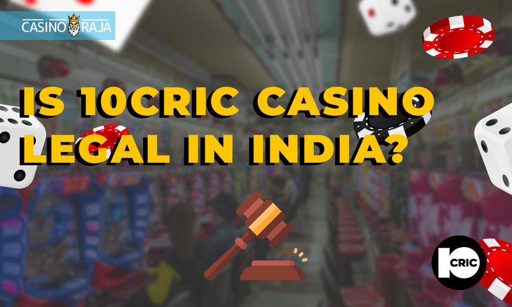 Is 10cric casino legal in India