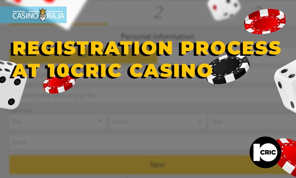 Registration process at 10cric Casino