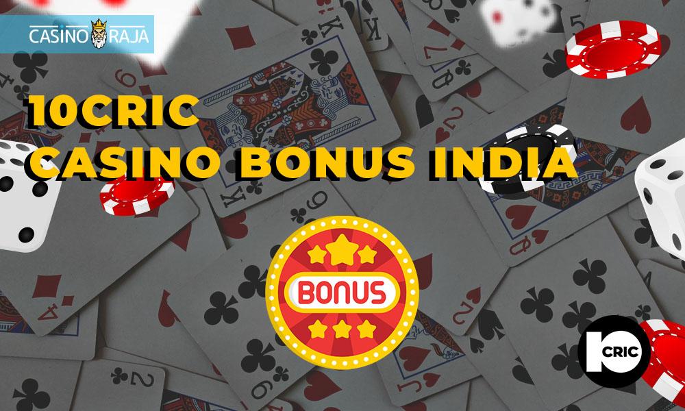 10cric casino bonus India