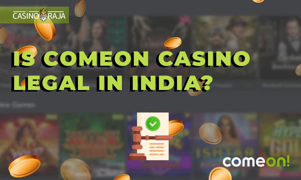Is ComeOn Casino legal in India