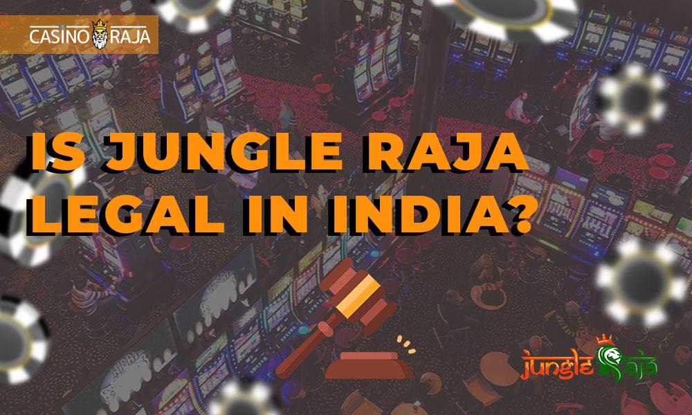 Is Jungle Raja legal in India