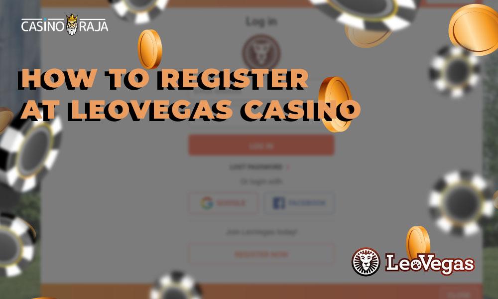 How to register at LeoVegas Casino