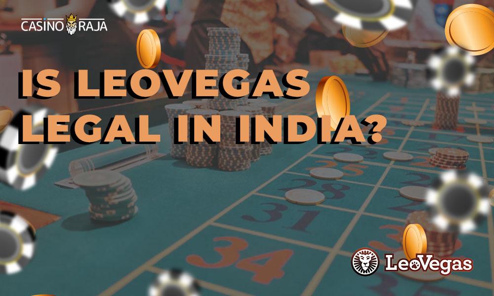Is LeoVegas legal in India