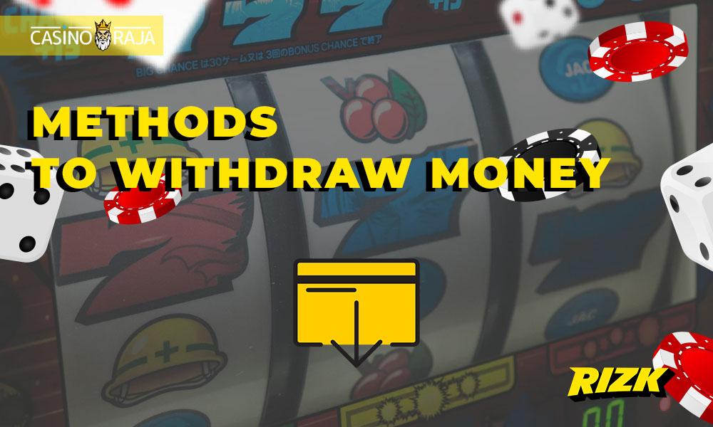 Methods to withdraw money