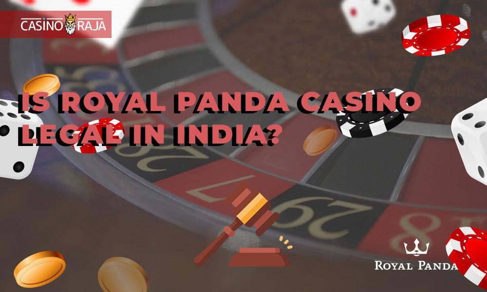 Is Royal Panda Casino legal in India