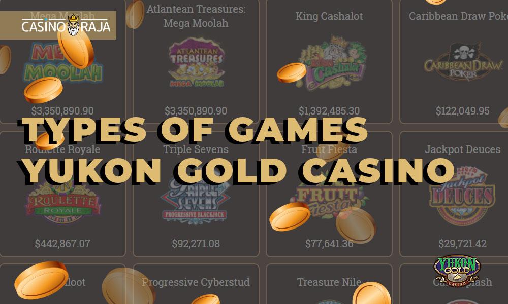 Types of games Yukon gold casino